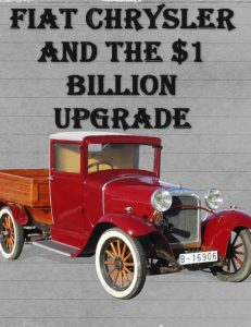 Fiat Chrysler and the $1 Billion Upgrade
